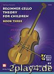Beginner Cello Theory for Children, Book Three... #62164
