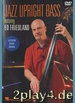 Jazz Upright Bass Featuring Ed Friedland (DVD). Für Kontrab... #54452