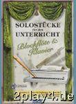 Solostuecke Fuer Den Unterricht. Blockflöte, Klavier