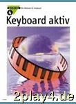 Axel Benthien: Keyboard Aktiv Band 4 : Die Methode ...