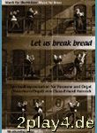 Let Us Break Bread Together On Our Knees. ...