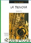 ADVANCE MUSIC PAUER F. - LA TROUCHA - 3 SAXOPHONES (AAT) Kla... #10009