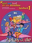 Spiel und Spaß mit der Blockflöte: Neuausgabe, herausgegeb... #21265