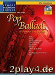 Pop Ballads: 16 berühmte Pop-Balladen. Alt-Saxophon. Ausgab... #94317