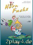 Horn Fuchs mit CD: Die geniale und spaßige Hornschule in F... #59140