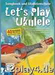 Let's Play Ukulele mit 2 CDs + DVD... #93223