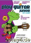 Play Guitar Junior: Die Gitarrenschule für Kinder... #23584
