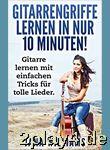 Gitarrengriffe lernen in nur 10 Minuten!: Gitarre lernen mit... #60217
