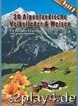 30 Alpenländische Volkslieder + Weisen 2