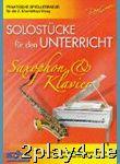 Solostuecke Fuer Den Unterricht. Saxophon, Klavier