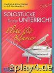 Solostuecke Fuer Den Unterricht. Flöte, Klavier
