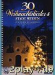 30 Weihnachtslieder Und Stade Weisen - Arrangiert Für...