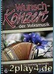 Wunschkonzert Der Volksmusik - Arrangiert Für...